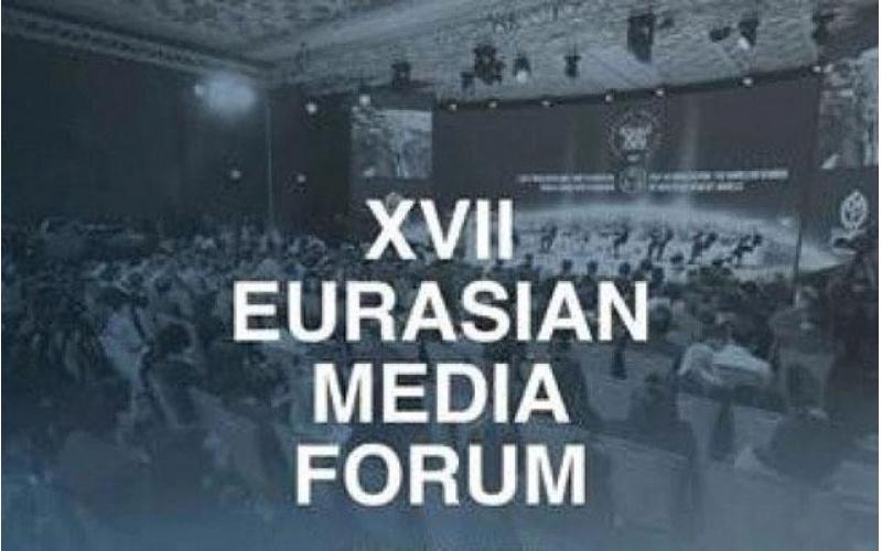 XVII Avrasiya Media Forumu keçirilib