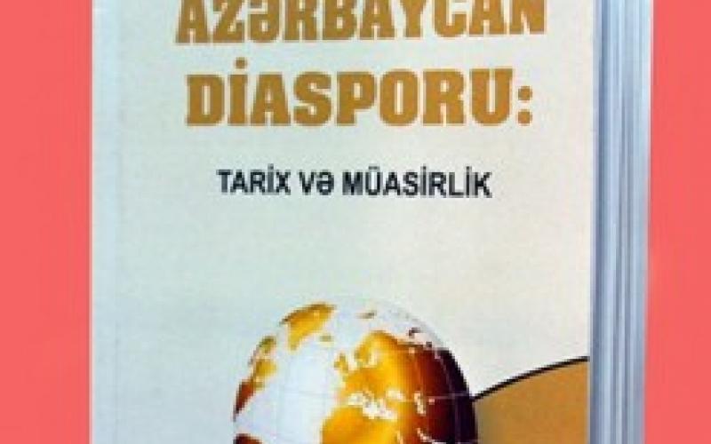 """""""Azərbaycan diasporu: tarix və müasirlik"""" kitabı"""