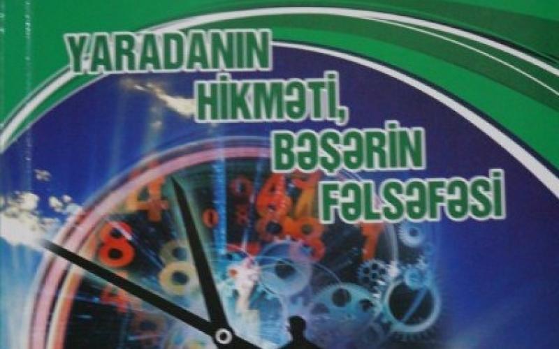 """""""Yaradanın hikməti, bəşərin fəlsəfəsi"""" kitabı"""