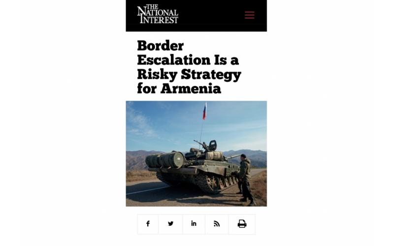 """""""The National Interest"""" jurnalı: Sərhəddə gərginlik Ermənistan üçün təhlükəli strategiyadır"""